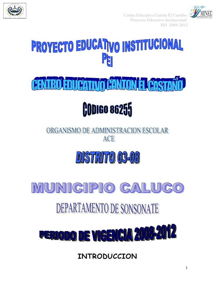 Centro Educativo Cantón El Castaño             Proyecto Educativo Institucional                              PEI 2008-2012...