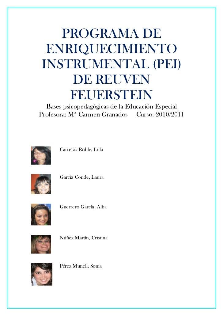 PROGRAMA DE ENRIQUECIMIENTOINSTRUMENTAL (PEI)    DE REUVEN    FEUERSTEIN  Bases psicopedagógicas de la Educación EspecialP...