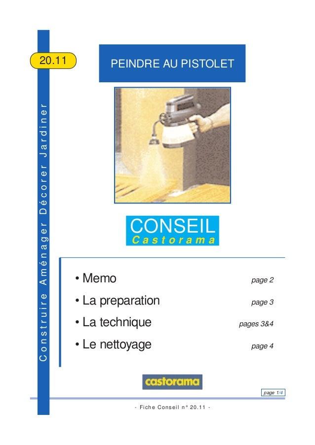 - Fiche Conseil n° 20.11 - page 1/4 ConstruireAménagerDécorerJardiner PEINDRE AU PISTOLET20.11 CONSEIL C a s t o r a m a •...