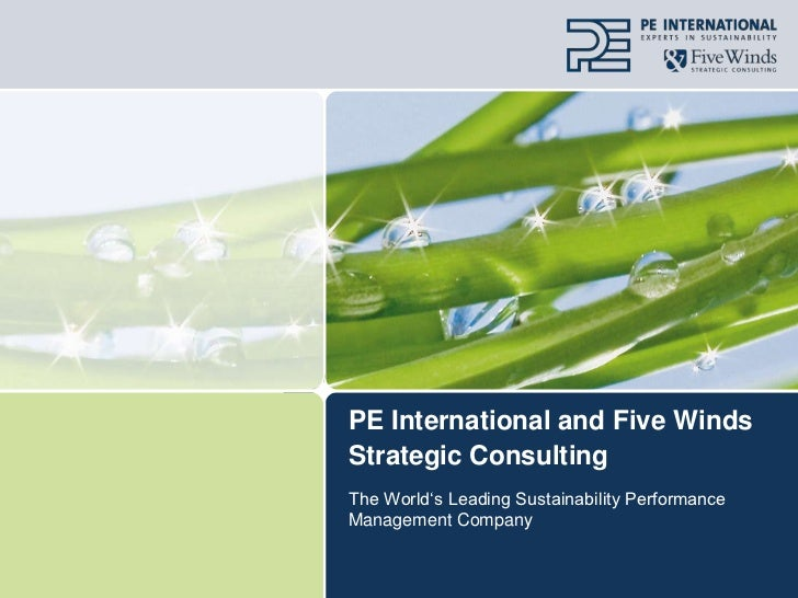 PE International and Five Winds Strategic Consulting<br />The World's Leading Sustainability Performance Management Compan...