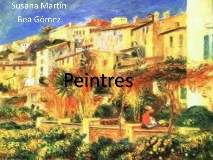 Susana Martín Bea Gómez            Peintres