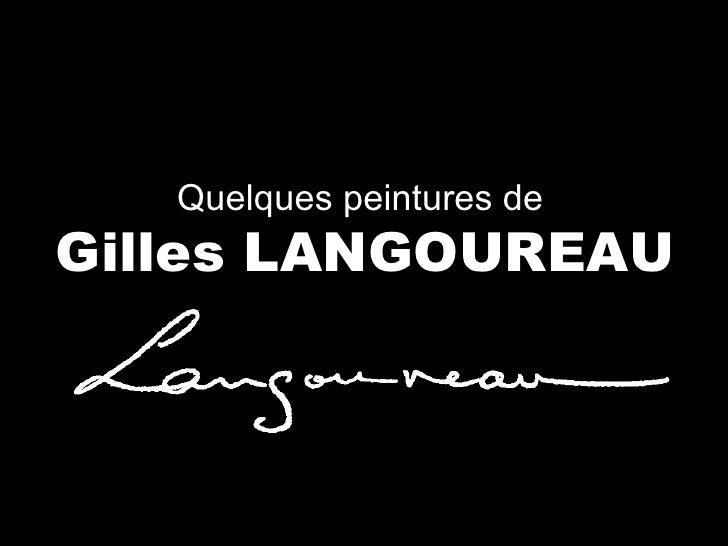 Quelques peintures de  Gilles LANGOUREAU