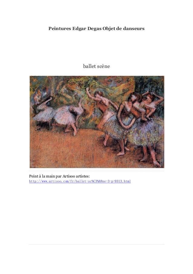 Peintures Edgar Degas Objet de danseurs  ballet scè ne  Peint à main par Artisoo artistes: la http://www.artisoo.com/fr/ba...
