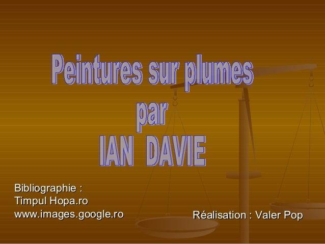 Bibliographie : Timpul Hopa.ro www.images.google.ro  Réalisation : Valer Pop