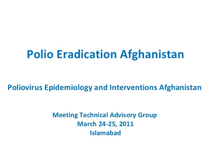 Polio Eradication Afghanistan Poliovirus Epidemiology and Interventions Afghanistan  Meeting Technical Advisory Group  Mar...