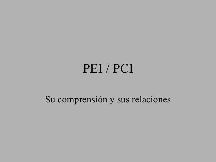 PEI / PCI Su comprensión y sus relaciones