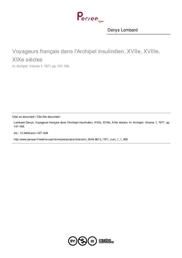Denys Lombard  Voyageurs français dans l'Archipel insulindien, XVIIe, XVIIIe,  XIXe siècles  In: Archipel. Volume 1, 1971....