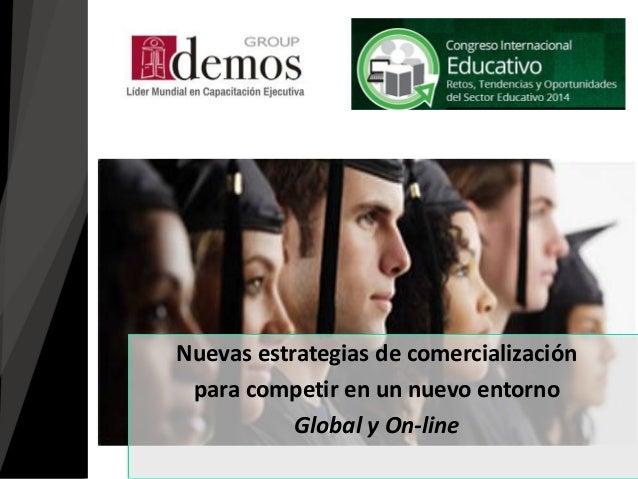 Nuevas estrategias de comercialización para competir en un nuevo entorno Global y On-line