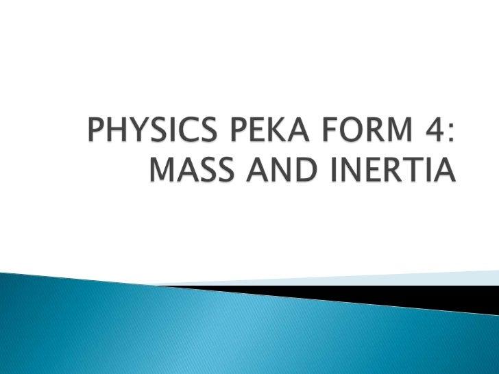 Peka form 4 (inertia)