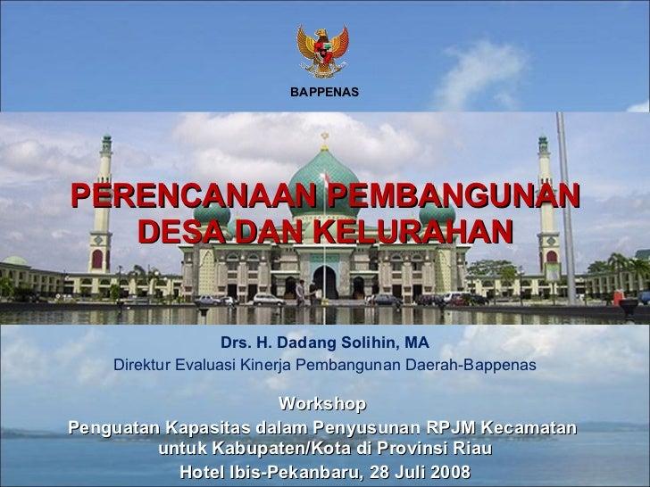 Workshop  Penguatan Kapasitas dalam Penyusunan RPJM Kecamatan  untuk Kabupaten/Kota di Provinsi Riau Hotel Ibis-Pekanbaru,...