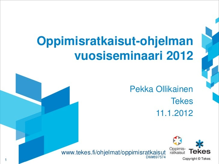 Oppimisratkaisut-ohjelman         vuosiseminaari 2012                               Pekka Ollikainen                      ...