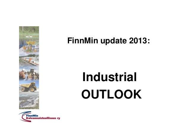 FinnMin update 2013: Industrial Outlook - Pekka Suomela, FinnMin