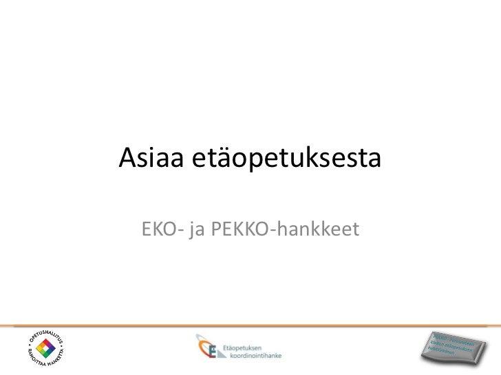 Asiaa etäopetuksesta EKO- ja PEKKO-hankkeet