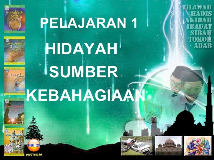 PELAJARAN 1  HIDAYAH  SUMBERKEBAHAGIAAN