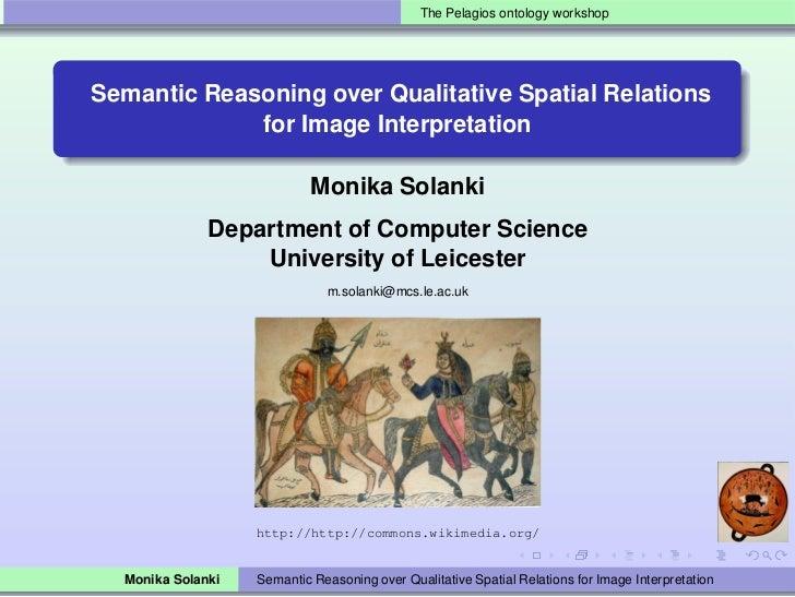 The Pelagios ontology workshopSemantic Reasoning over Qualitative Spatial Relations             for Image Interpretation  ...
