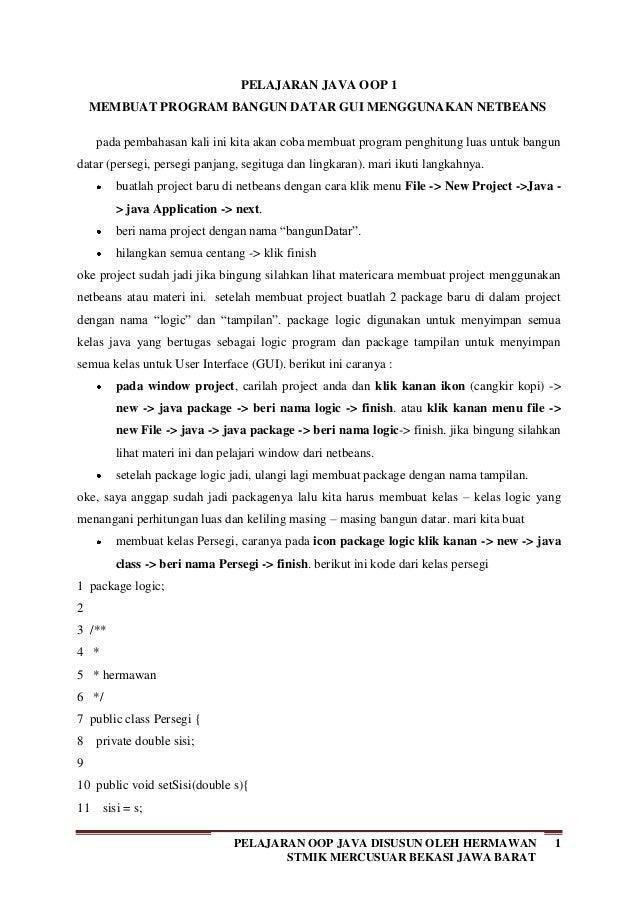 1PELAJARAN OOP JAVA DISUSUN OLEH HERMAWAN STMIK MERCUSUAR BEKASI JAWA BARAT PELAJARAN JAVA OOP 1 MEMBUAT PROGRAM BANGUN DA...