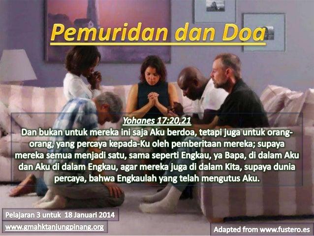 Pelajaran sekolah sabat ke 3 triwulan 1 2014 pemuridan dan doa