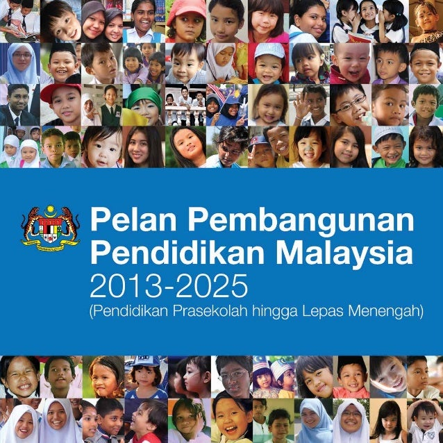 Pelan Pembangunan Pendidikan Malaysia 2013 Slideshare