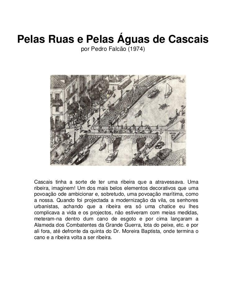 Pelas Ruas e Pelas Águas de Cascais                       por Pedro Falcão (1974)   Cascais tinha a sorte de ter uma ribei...