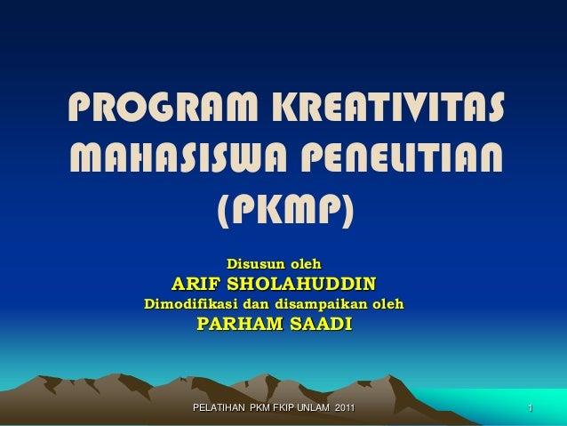 Pelatihan Program Kreativitas Mahasiswa bidang Penelitian (PKMP) 2011