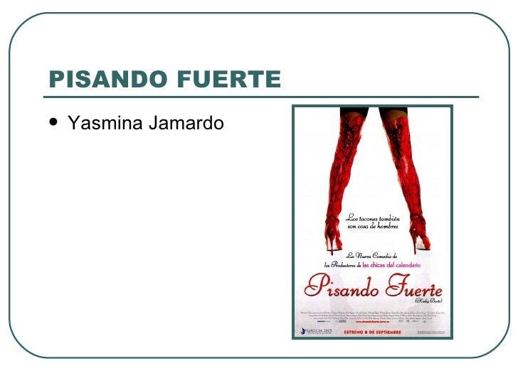 PISANDO FUERTE   Yasmina Jamardo