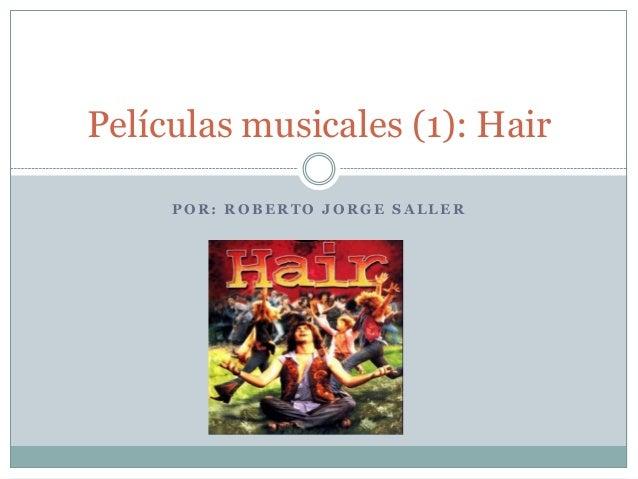 Películas musicales (1): Hair     POR: ROBERTO JORGE SALLER