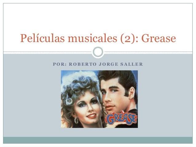 Películas musicales (2): Grease      POR: ROBERTO JORGE SALLER