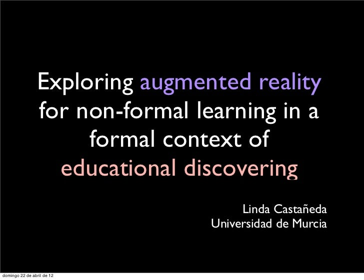 Exploring augmented reality                for non-formal learning in a                     formal context of             ...