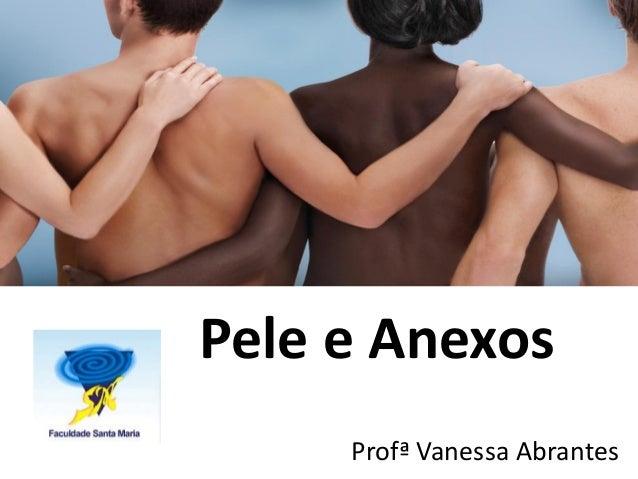 Pele e Anexos Profª Vanessa Abrantes