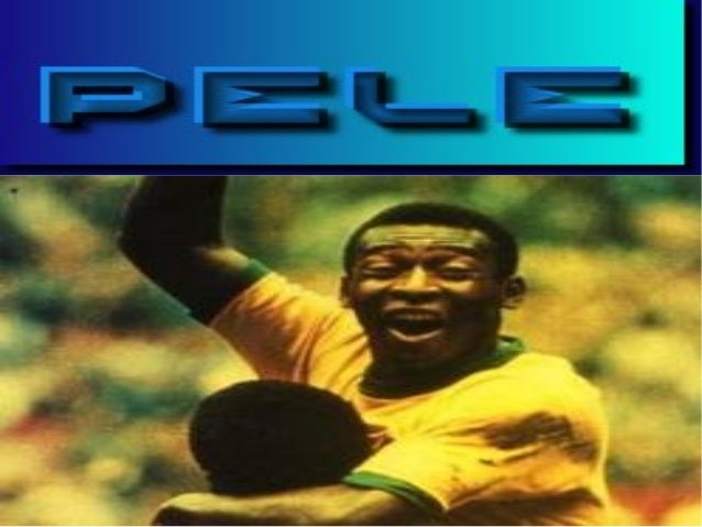 ●   Pele was born on the      rd    23 of October 1940 in    Brazil.He was named    Edison Arantes    Nasclimento.