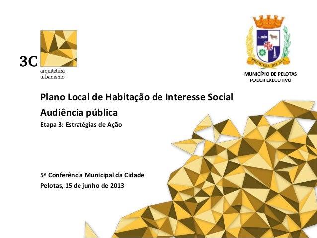 PLHIS Pelotas - Audiência Pública, Etapa 3 - Estratégias de Ação