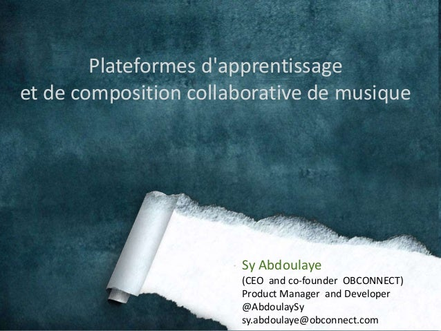 Plateformes d'apprentissage  et de composition collaborative de musique  Sy Abdoulaye  (CEO and co-founder OBCONNECT)  Pro...