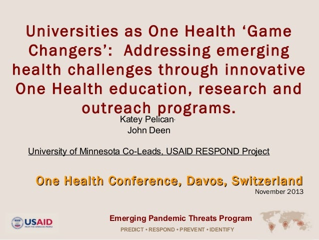 Universities as One Health 'Game Changers': Addressing emerging health challenges through innovative One Health education, research and outreach programs.