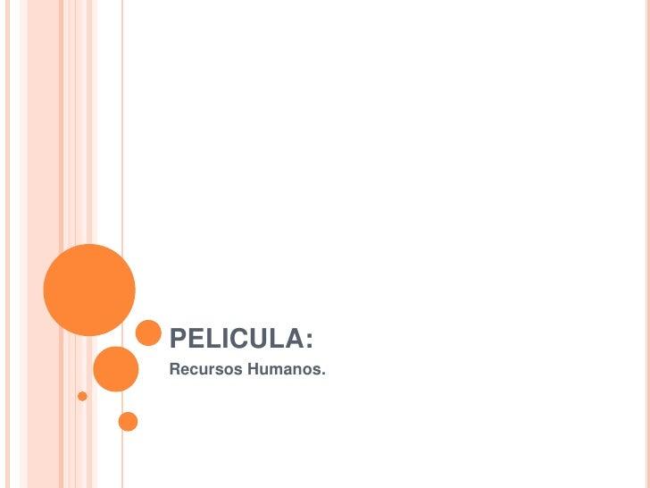 PELICULA:<br />Recursos Humanos.<br />
