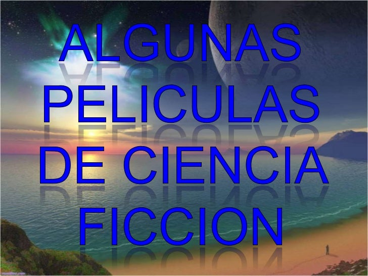 ALGUNAS PELICULAS DE CIENCIA FICCION<br />