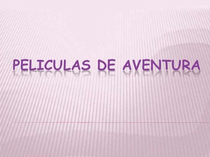 Peliculas de aventura<br />