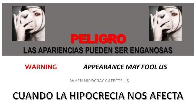 PELIGRO LAS APARIENCIAS PUEDEN SER ENGANOSAS WARNING APPEARANCE MAY FOOL US