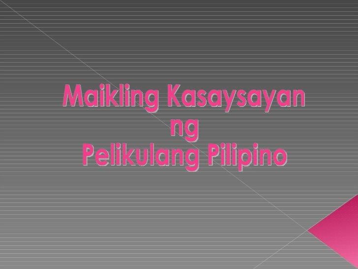 Maikling Kasaysayan ng Pelikulang Pilipino