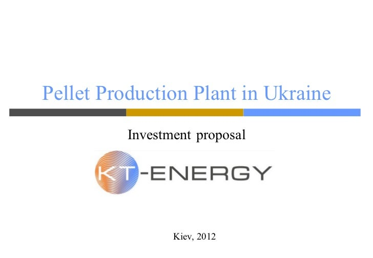 Pellet production plant in ukraine investment proposal - How to make wood pellets wise investment ...