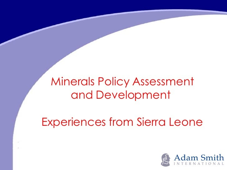 Minerals Policy Assessment and Development  Experiences from Sierra Leone