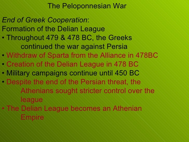 End of Greek Cooperation : Formation of the Delian League •  Throughout 479 & 478 BC, the Greeks continued the war against...