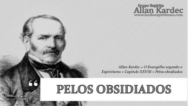 Allan Kardec » O Evangelho segundo oEspiritismo » Capítulo XXVIII » Pelos obsidiados