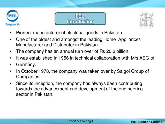 pakistan elektron limited pel overview marketing essay Strategyjpg strategy is a long term direction of an organization strategy can be  define as the purpose of long term goals and enterprise objecti.