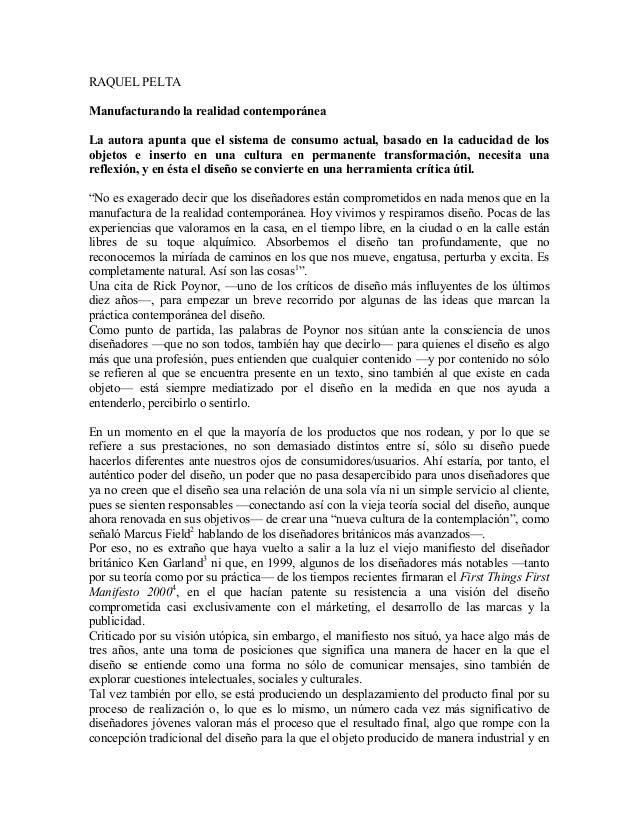 RAQUEL PELTA Manufacturando la realidad contemporánea La autora apunta que el sistema de consumo actual, basado en la cadu...