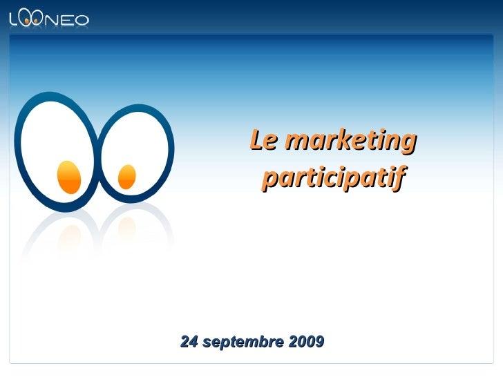 Le marketing participatif 24 septembre 2009