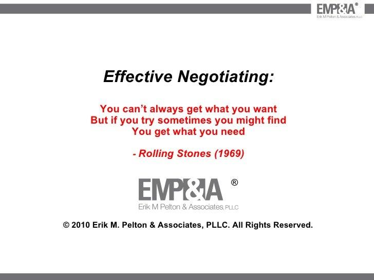 © 2010 Erik M. Pelton & Associates, PLLC. All Rights Reserved. ® <ul><li>Effective Negotiating: </li></ul><ul><li>You can'...