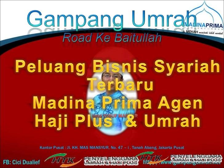 GampangUmrah<br />Road KeBaitullah<br />PeluangBisnisSyariah<br />Terbaru<br />Madina Prima Agen<br />Haji Plus  & Umrah<b...