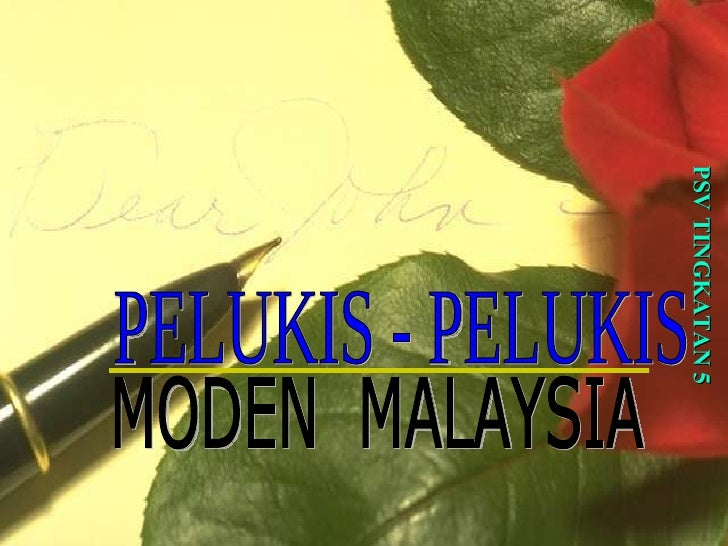 PSV TINGKATAN 5 PELUKIS - PELUKIS  MODEN  MALAYSIA
