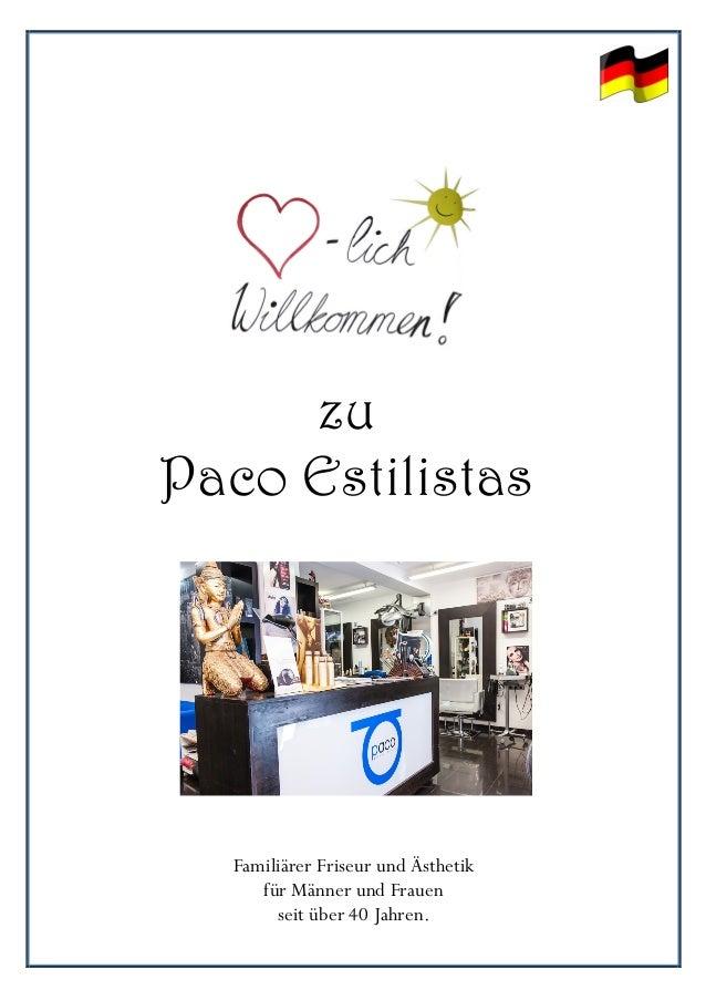 !! ! ! ! ! !! !! ! zu Paco Estilistas Familiärer Friseur und Ästhetik für Männer und Frauen seit über 40 Jahren.