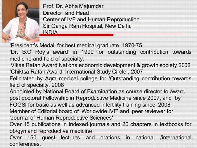 'President's Medal' for best medical graduate 1970-75. 'Dr. B.C Roy's award' in 1999 for outstanding contribution towards ...